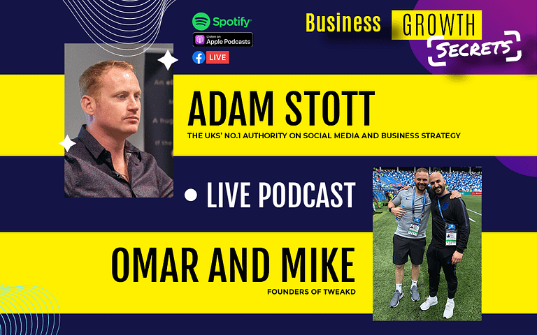 Business Growth Secrets Live Podcast With Special Guest Omar and Mike from Tweakd