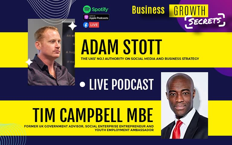 Business Growth Secrets Live Podcast With Special Guest Tim Campbell MBE