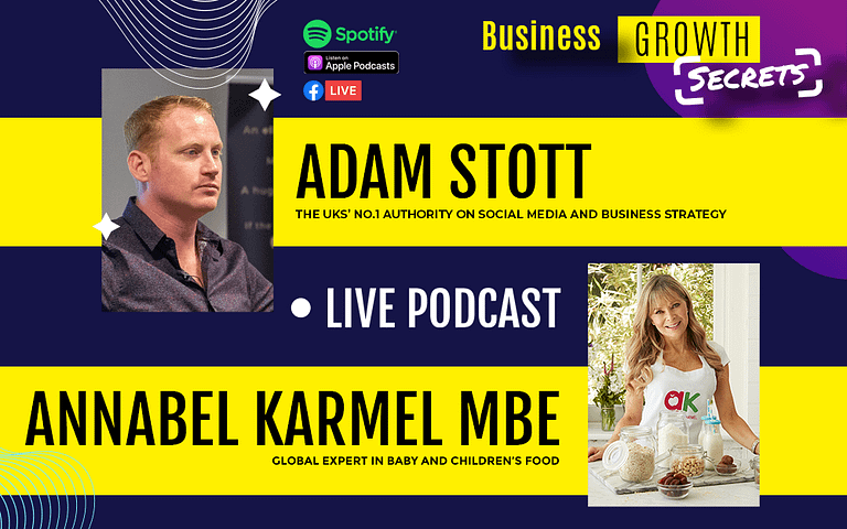 Business Growth Secrets Live Podcast With Special Guest Annabel Karmel MBE